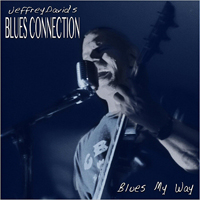 Jeffrey David's Blues Connection - Blues My Way