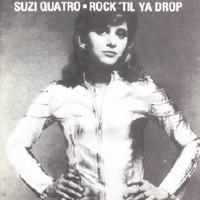 Suzi quatro rock til ya drop lp