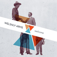 Welshly Arms - Welcome (EP)