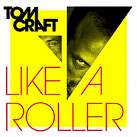 Tomcraft - Like a Roller (EP)
