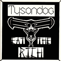 Tysondog - Eat The Rich (Single)