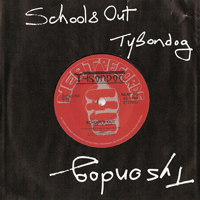 Tysondog - School's Out (7'' Single)