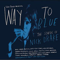 Various Artists [Chillout, Relax, Jazz] - Way To Blue: The Songs Of Nick Drake
