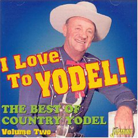 Various Artists [Chillout, Relax, Jazz] - The Best Of Country Yodel Volume 2: I Love To Yodel!