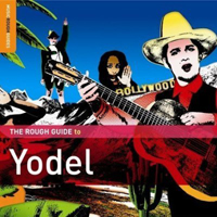 Various Artists [Chillout, Relax, Jazz] - The Rough Guide to Yodel