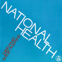 National Health - Dreams Wide Awake (Compilation) [Cd 2]