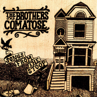 Brothers Comatose - Songs From The Stoop