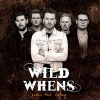 Wild Whens - From The Valley