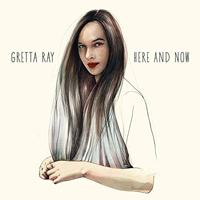 Ray, Gretta - Here and Now