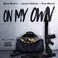 Blanco, Benny - On My Own (feat. Juliano Santiago & Tone Malone) (Single)