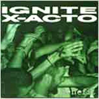 Ignite (USA) - Benefit (Split with X-Acto)