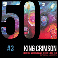King Crimson - KC50 Vol. 3: Cadence and Cascade (EP)
