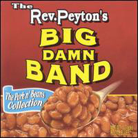 Reverend Peyton's Big Damn Band - The Pork n' Beans Collection