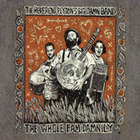 Reverend Peyton's Big Damn Band - The Whole Fam Damnily