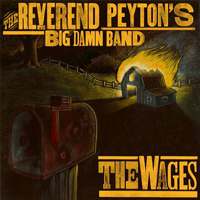 Reverend Peyton's Big Damn Band - The Wages