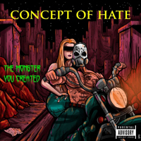 Concept Of Hate - The Monster You Created