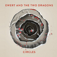 Ewert & The Two Dragons - Circles