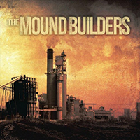 Mound Builders - The Mound Builders