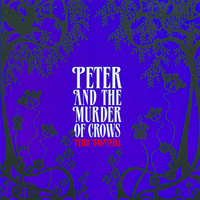 Bruntnell, Peter - Peter And The Murder Of Crows