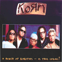 KoRn - A Bunch of Rarities - Is This Legal?