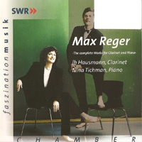 Tichman, Nina - Max Reger - Complete Works for Clarinet & Piano (perf. Nina Tichman, Ib Hausmann)