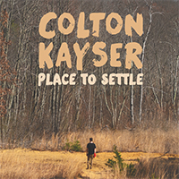 Kayser, Colton - Place to Settle