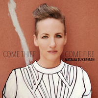 Zukerman, Natalia - Come Thief, Come Fire
