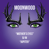 Moonwood - Mother's Eyes / Jupiter (Single)