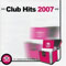 2007 Club Hits 2007 (CD 1)