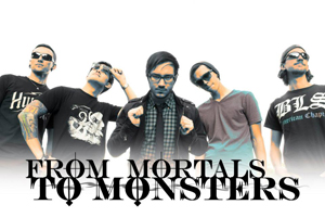 From Mortals To Monsters